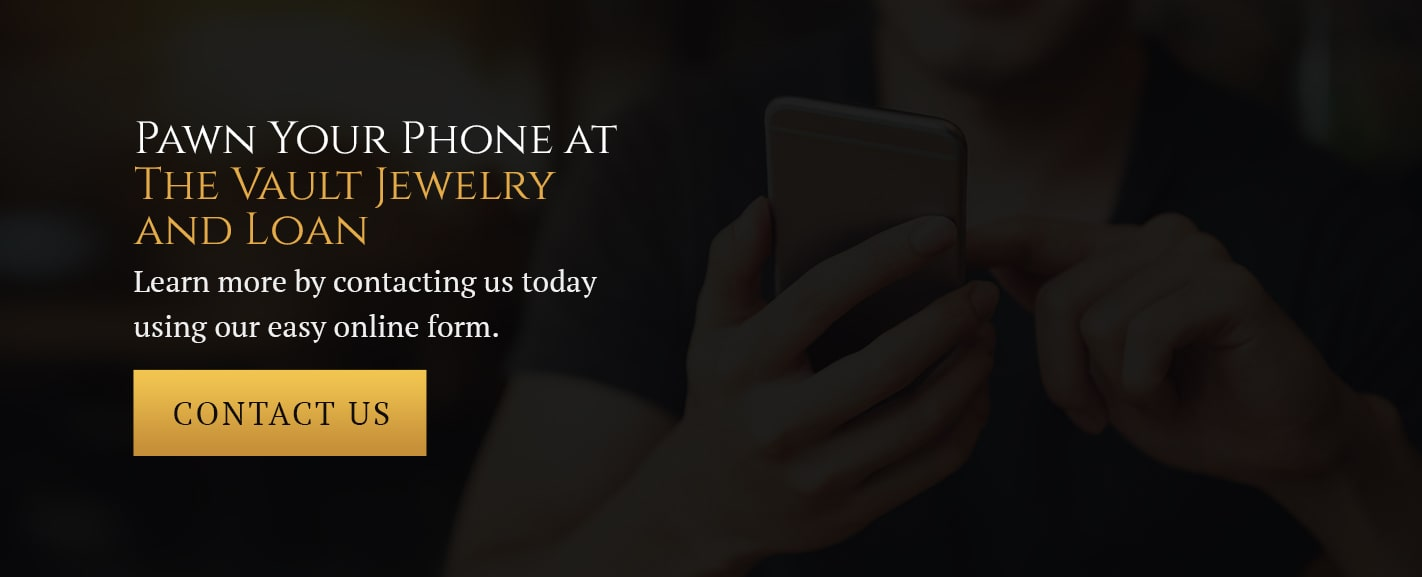 Pawn Your Phone at The Vault Jewelry and Loan