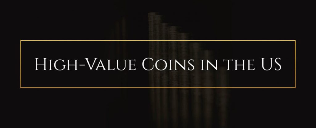 High-Value Coins in the US