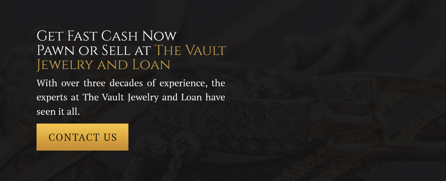 Get Fast Cash Now — Pawn or Sell at The Vault Jewelry and Loan